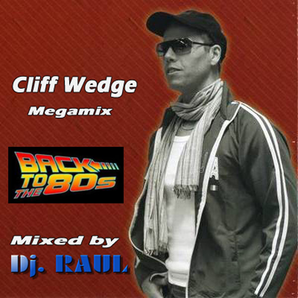Dj  RAUL - Back To The 80s (Cliff Wedge Megamix) (2012), 12 non-stop