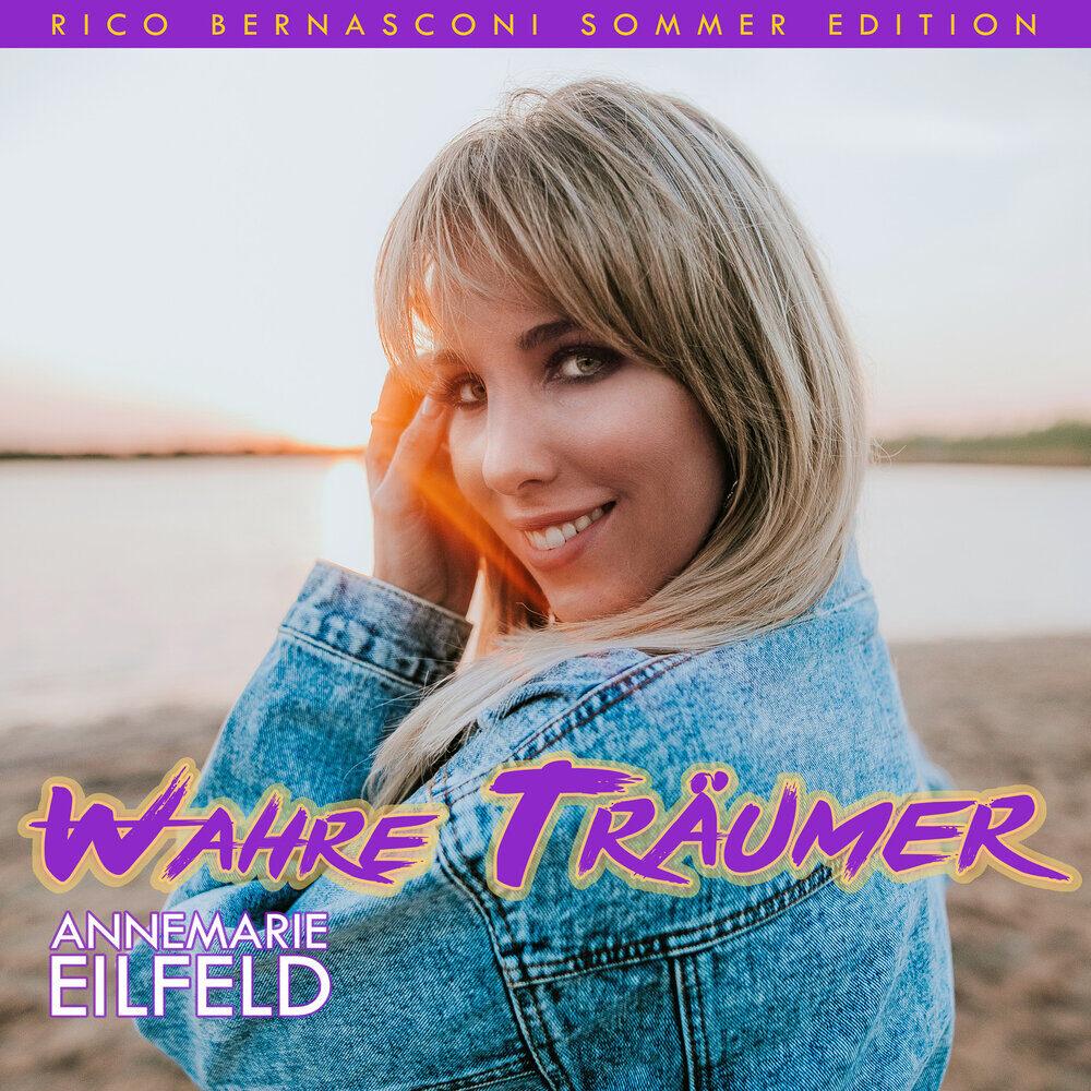Annemarie Eilfeld - Wahre Träumer (Rico Bernasconi Sommer Edition) (2020)