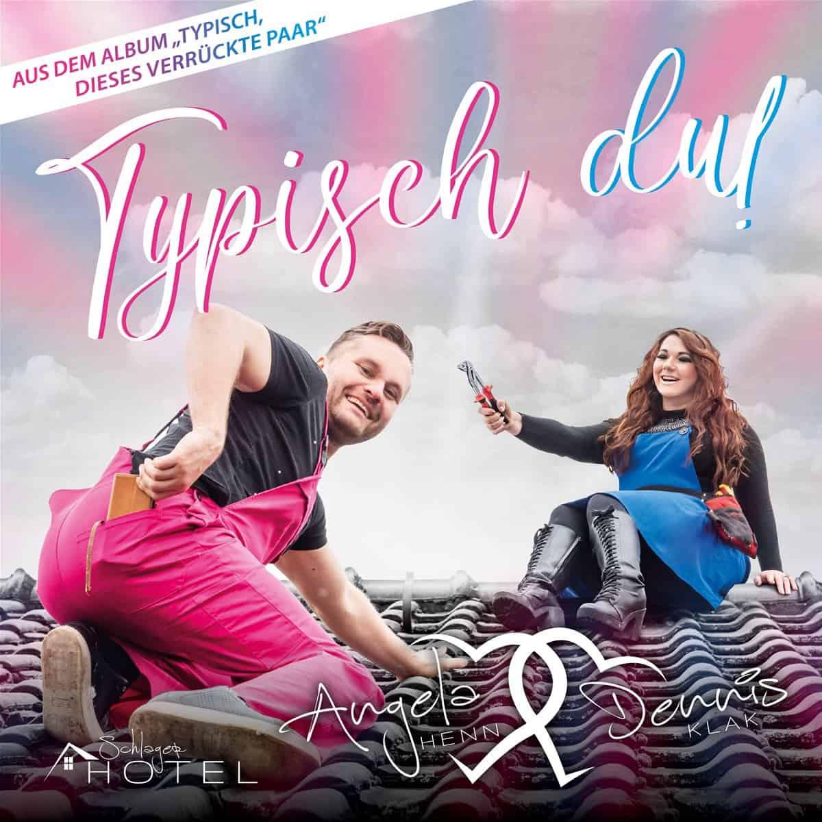 Angela Henn & Dennis Klak - Typisch du! (2021)