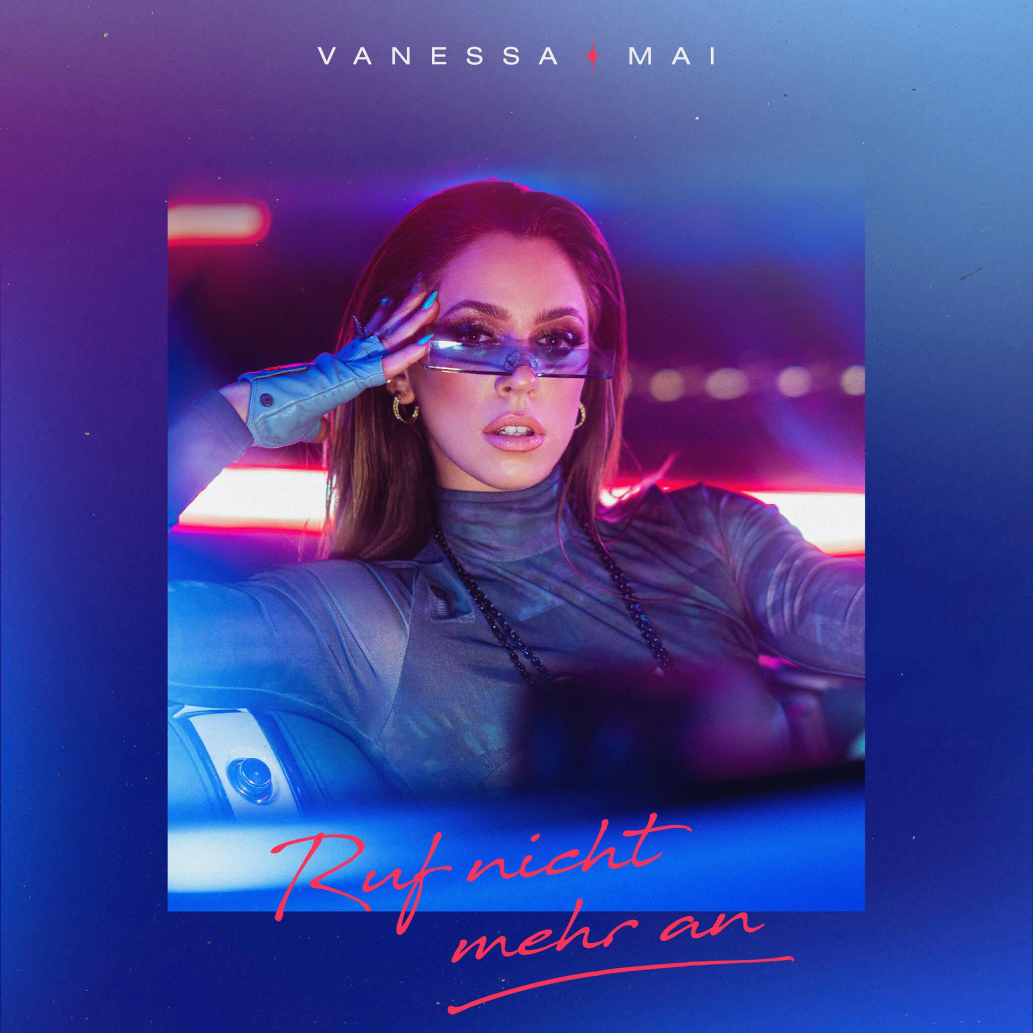 Vanessa Mai - Ruf nicht mehr an (2021)