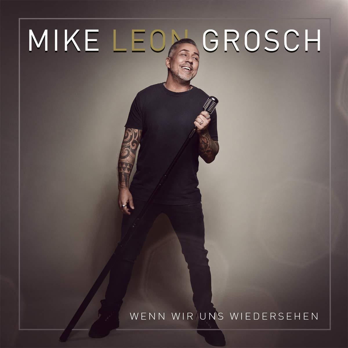 Mike Leon Grosch - Wenn wir uns wiedersehen (2021)