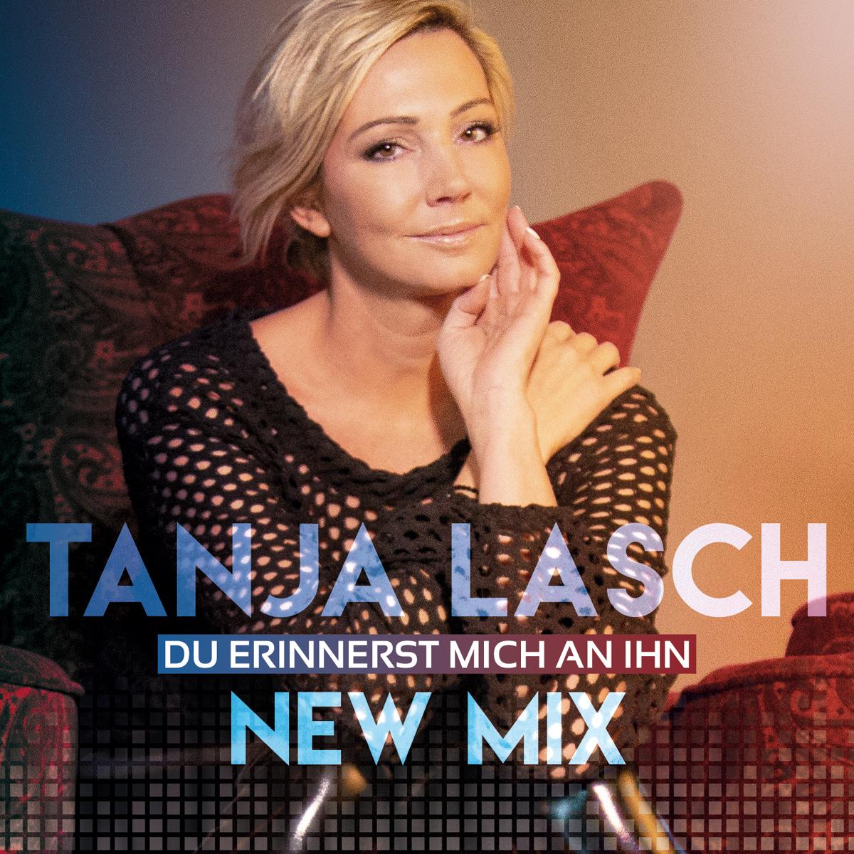 Tasnja Lasch - Du erinnerst mich an ihn (New Mix) (2021)