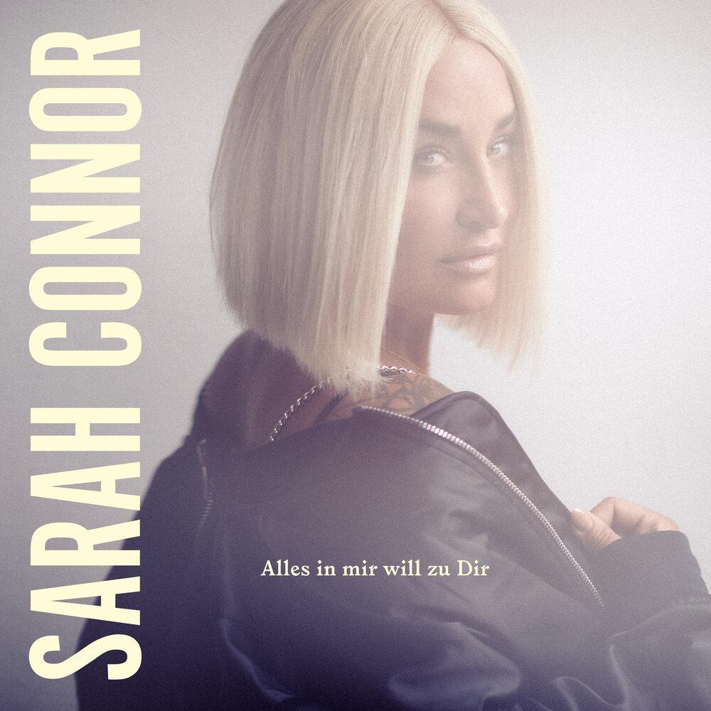 Sarah Connor - Alles in mir will zu Dir (2021)