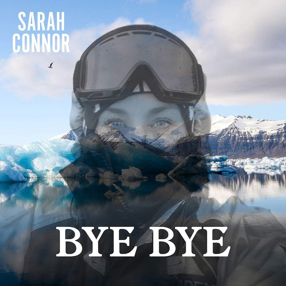Sarah Connor - Bye Bye (2021)