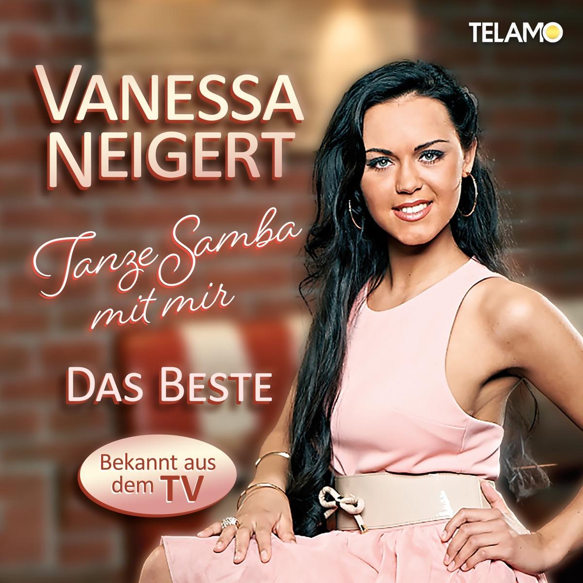 Vanessa Neigert - Tanze Samba mit mir: Das Beste (2021)