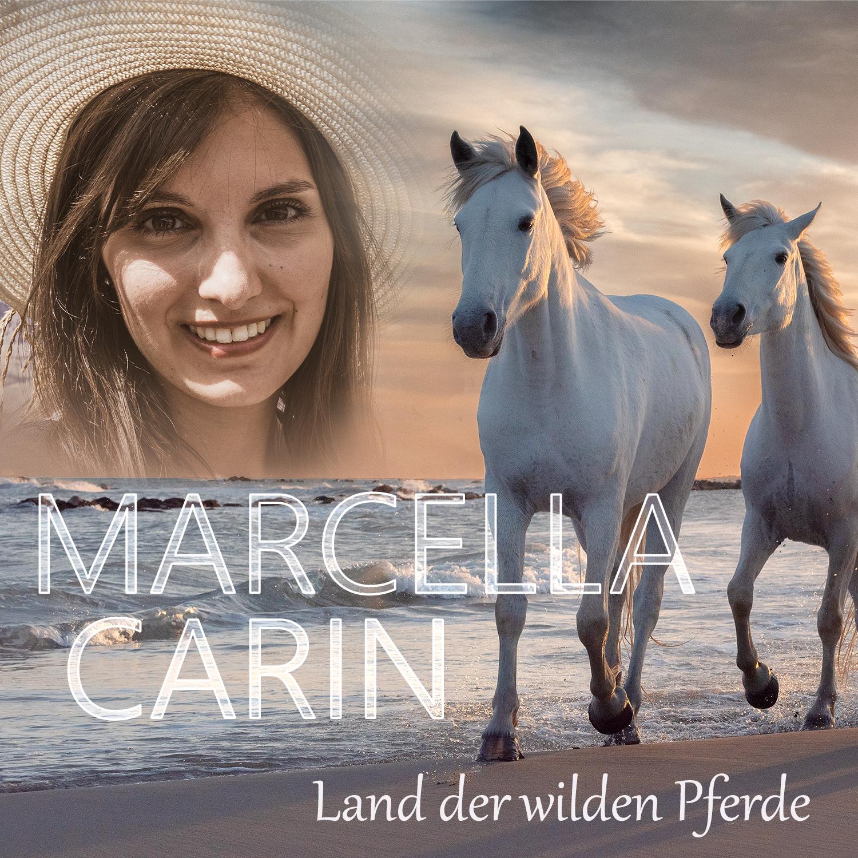 Marcella Carin - Land der wilden Pferde (2021)