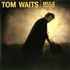 Tom Waits - Mule Variations (1999).jpg