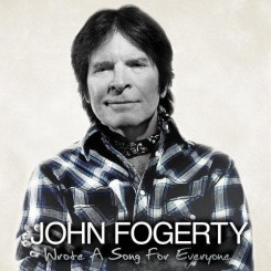 John Fogerty - Wrote A Song For Everyone (2013).jpg