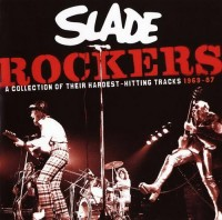 Slade - Rockers ~ A Collection Of Their Hardest-Hitting Tracks 1969-1987 (2007).jpg