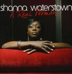 Shanna Waterstown - A Real Woman (2011).jpg