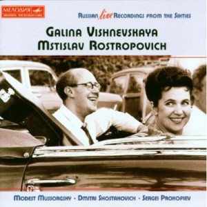 Galina Vishnevskaya and Mstislav Rostropovich - Russian Live Recordings from the Sixties - Мелодия, BMG Classics.jpg