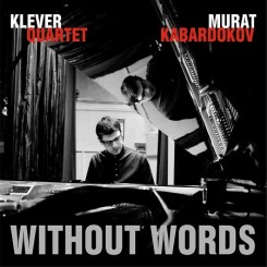 Kabardokov & Klever Quartet_Without Words.jpg