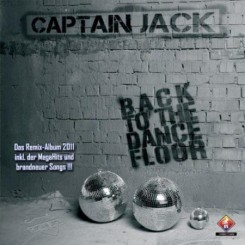 CAPTAIN JACK (2011) - BACK TO THE DANCEFLOOR.jpg
