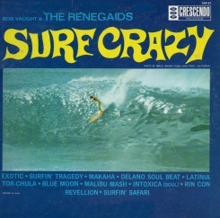 Bob Vaught and The Renegaids-Surf Crazy-1963.JPG