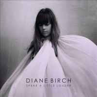 Diane Birch - Speak A Little Louder (Deluxe Edition) (2013).jpg