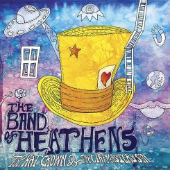 Band of Heathens - Top Hat Crown and the Clapmaster's Son.jpg