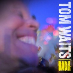 Tom Waits - Bad As Me (2011).jpg