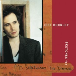 Jeff Buckley - Sketches for My Sweetheart the Drunk [CD2] (1998).jpg