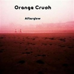 Orange Crush - Afterglow (Unreleased 2007-2011) (2011-Instrumental).jpg