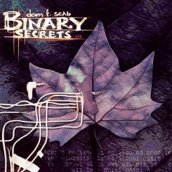 Dom F. Scab - Binary Secrets.jpeg