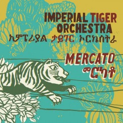 Imperial Tiger Orchestra - Mercato (2011).jpg