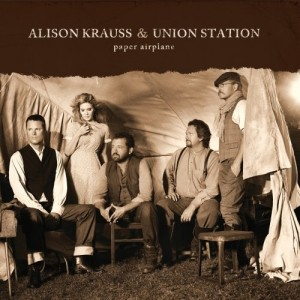 ALISON KRAUSS AND UNION STATION (2011) - PAPER AIRPLANE.jpg