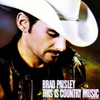 Brad Paisley - This is Country Music (2011).jpg