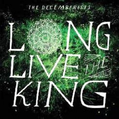 The Decemberists - Long Live The King (2011).jpg