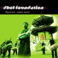 Dhol Foundation - Big Drum Small World (2001).jpg