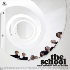 The School - Reading too Much into Things Like Everything (2012).jpg
