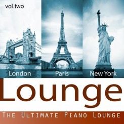 London Paris New York Lounge - The Ultimate Piano Lounge, Vol. 2 (2013).jpg