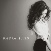 Kasia Lins - Take My Tears (2013).jpg