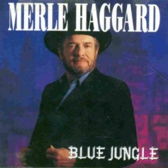 Merle Haggard - Blue Jungle (1990-Country).jpg