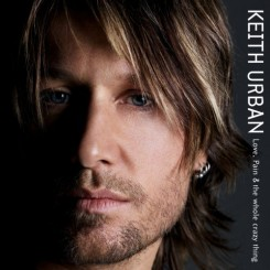 Keith Urban - Love Pain & The Whole Crazy Thing (2006).jpg