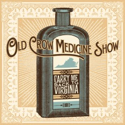Old Crow Medicine Show - Carry Me Back To Virginia (2013).jpg