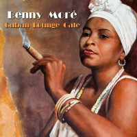 Benny More - Cuban Lounge Cafe.jpg
