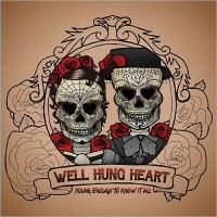 Well Hung Heart - Young Enough To Know It All (2014).jpg