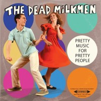 The Dead Milkmen – Pretty Music for Pretty People (2014).jpg