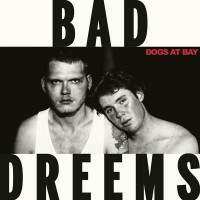 Bad Dreems - Dogs at Bay (2015) Австралия.jpg