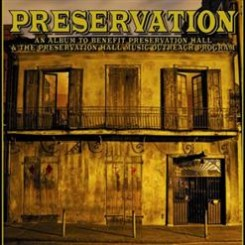 Preservation Hall Jazz Band - Preservation An Album To Benefit Preservation Hall & The Preservation Hall Music Outreach Program (2010).jpg