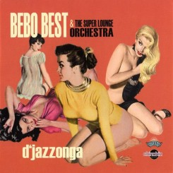 bebo-best-&-the-super-lounge-orchestra---djazzonga