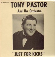 tony_pastor_and_his_orchestra-just_for_kicks