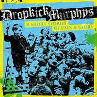 dropkick-murphys---11-short-storys-of-pain-and-glory-(2017)