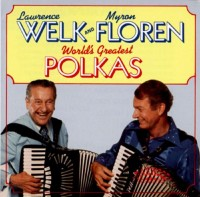 front-1986-lawrence-welk-and-myron-floren---worlds-greatest-polkas