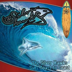 the-silver-hawks---surf-coast-to-coast-(2008)