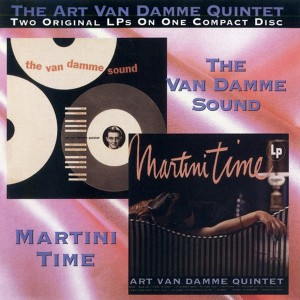 art-van-damme-quintet---the-van-damme-sound-&-martini-time-(1953.-1955)-1998