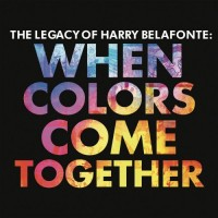 harry-belafonte---the-legacy-of-harry-belafonte-when-colors-come-together-(2017)