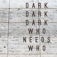 dark-dark-dark---who-needs-who