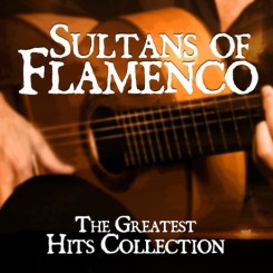 sultans-of-flamenco-the-greatest-hits-collection