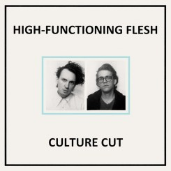 00-high-functioning_flesh-culture_cut-(dais101)-web-2017